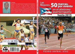 Las 50 mejores marcas del Atletismo de PUR, Autor: Dr. Pedro Aníbal Díaz.